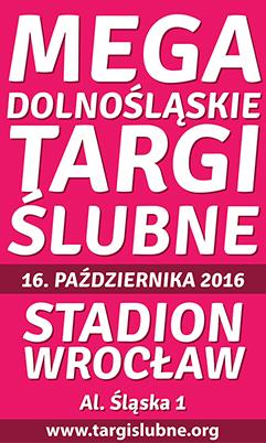 Mega Dolnośląskie Targi Ślubne 16 Października 2016 ,,STADION WROCŁAW''