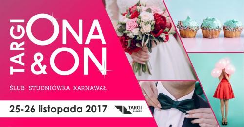 Targi ONA&ON Ślub, Studniówka, Karnawał już 25-26 listopada w Lublinie!